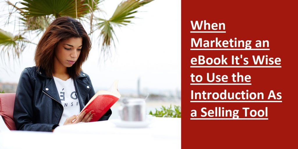 When Marketing an eBook It's Wise to Use the Introduction As a Selling Tool